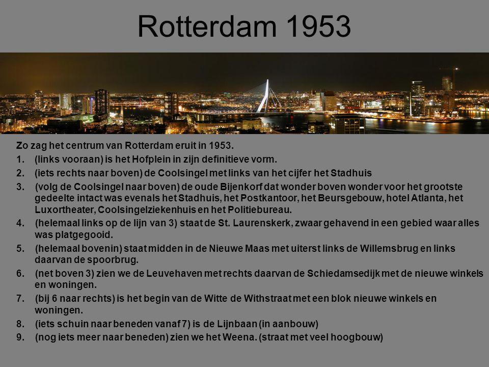 Rotterdam 1953 Zo zag het centrum van Rotterdam eruit in 1953.