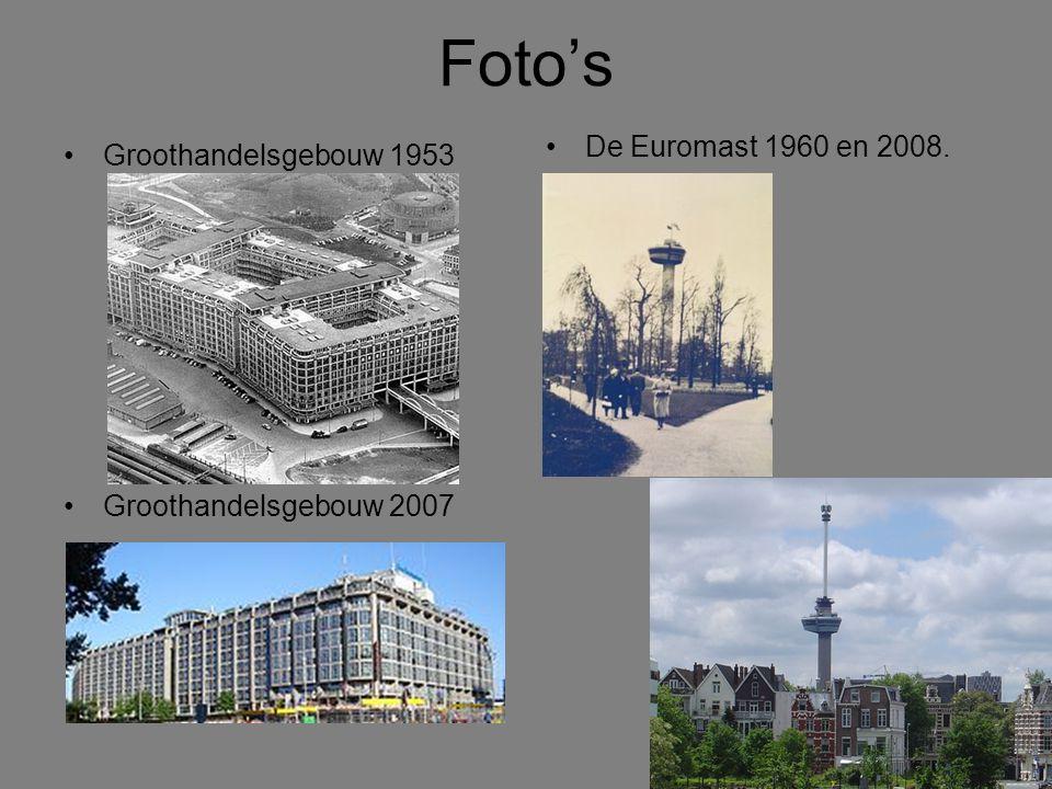 Foto's De Euromast 1960 en 2008. Groothandelsgebouw 1953