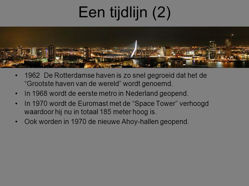 Een tijdlijn (2) 1962 De Rotterdamse haven is zo snel gegroeid dat het de Grootste haven van de wereld wordt genoemd.