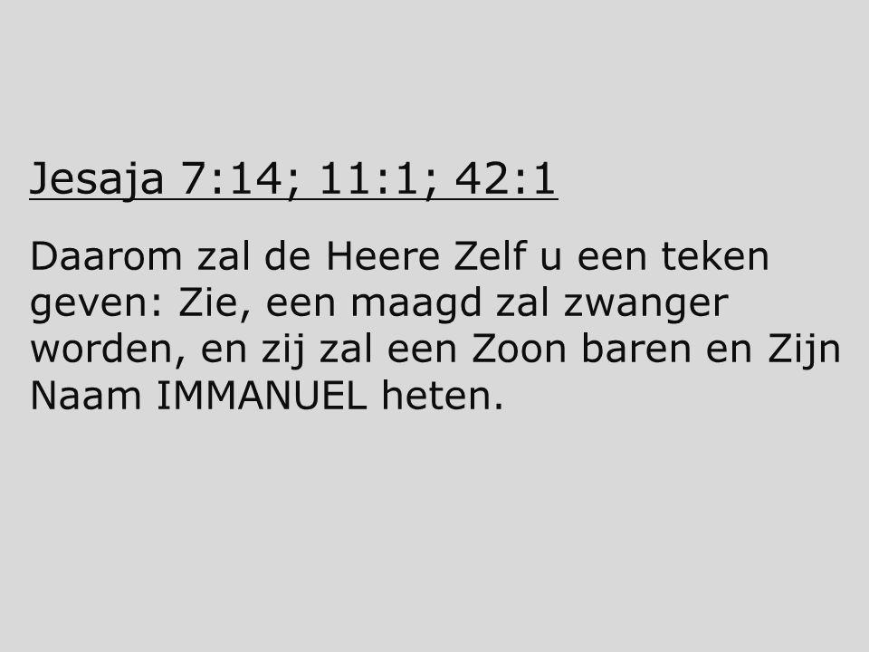 Jesaja 7:14; 11:1; 42:1