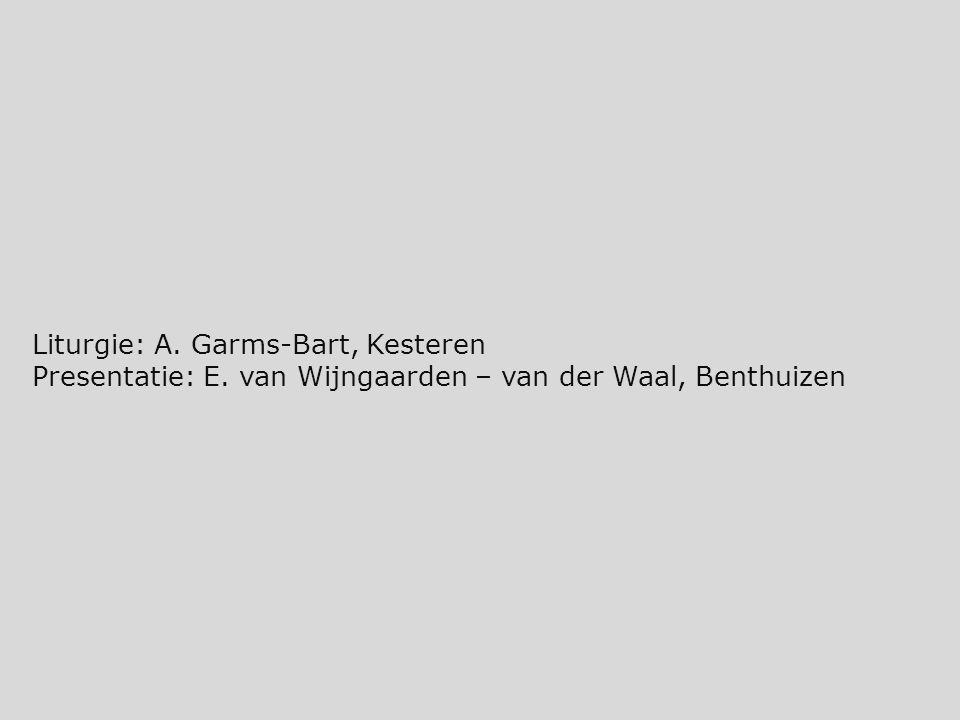Liturgie: A. Garms-Bart, Kesteren