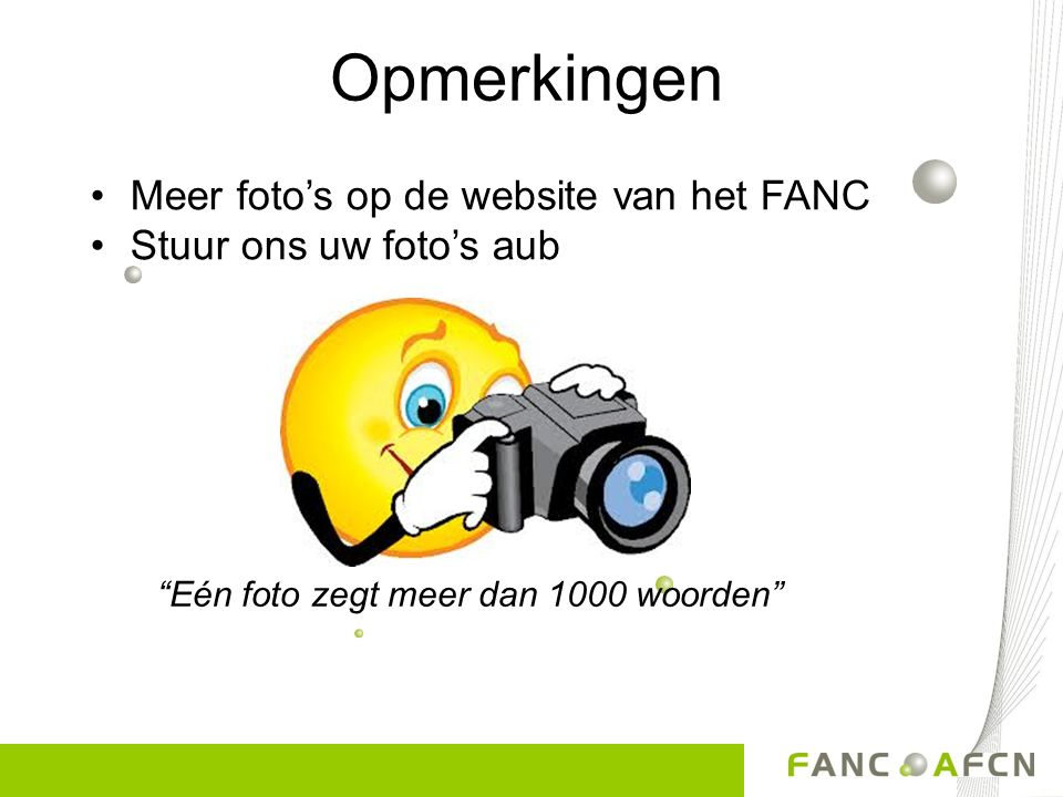 Opmerkingen Meer foto's op de website van het FANC