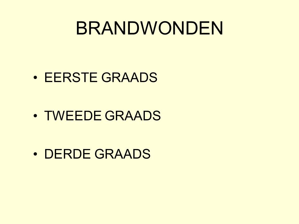 BRANDWONDEN EERSTE GRAADS TWEEDE GRAADS DERDE GRAADS