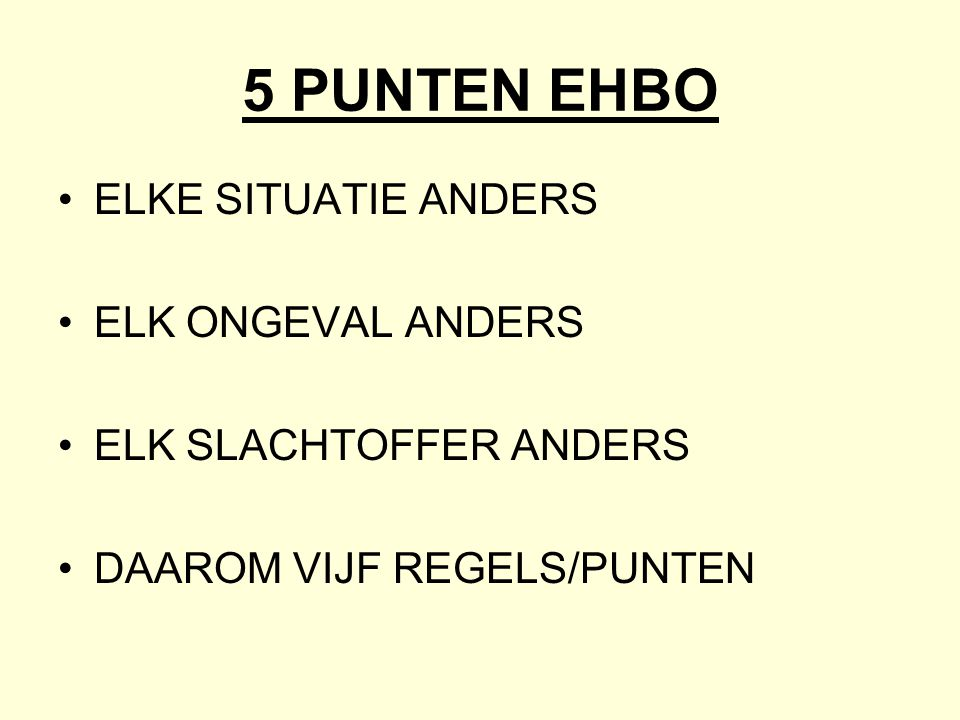 5 PUNTEN EHBO ELKE SITUATIE ANDERS ELK ONGEVAL ANDERS