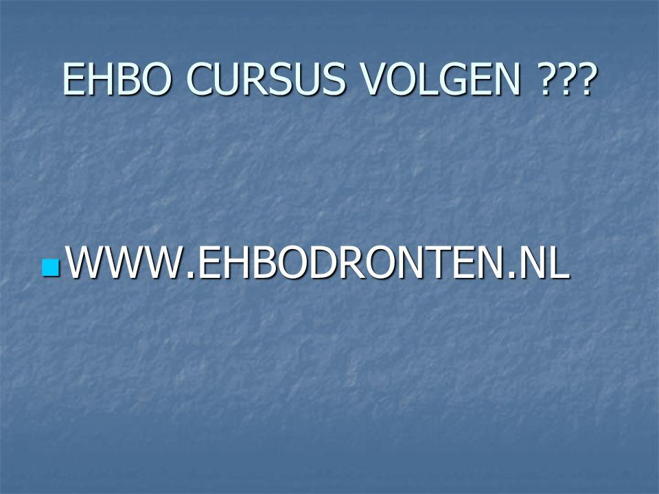 EHBO CURSUS VOLGEN WWW.EHBODRONTEN.NL