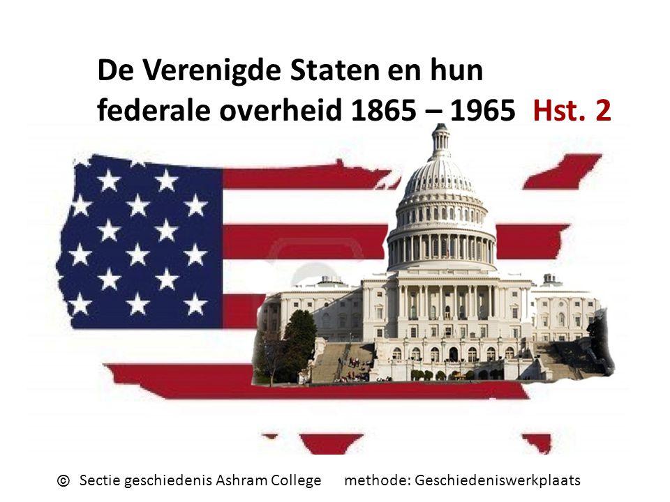 De Verenigde Staten en hun federale overheid 1865 – 1965 Hst. 2