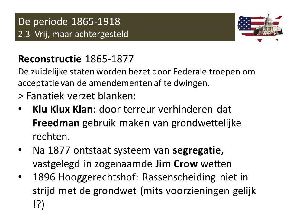 De periode 1865-1918 2.3 Vrij, maar achtergesteld