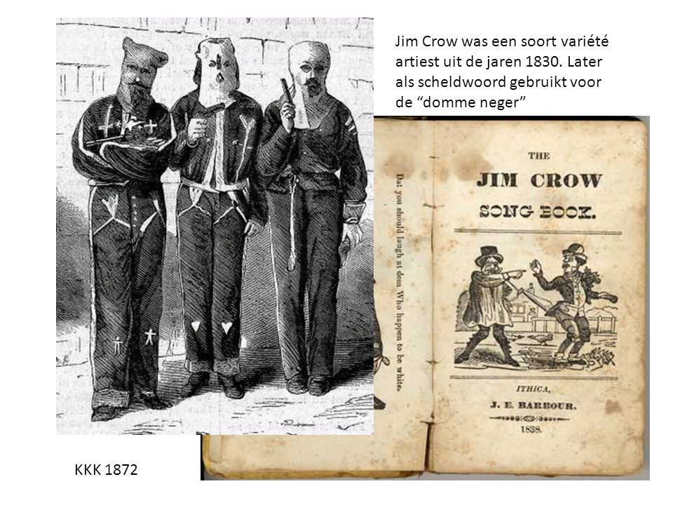 Jim Crow was een soort variété artiest uit de jaren 1830