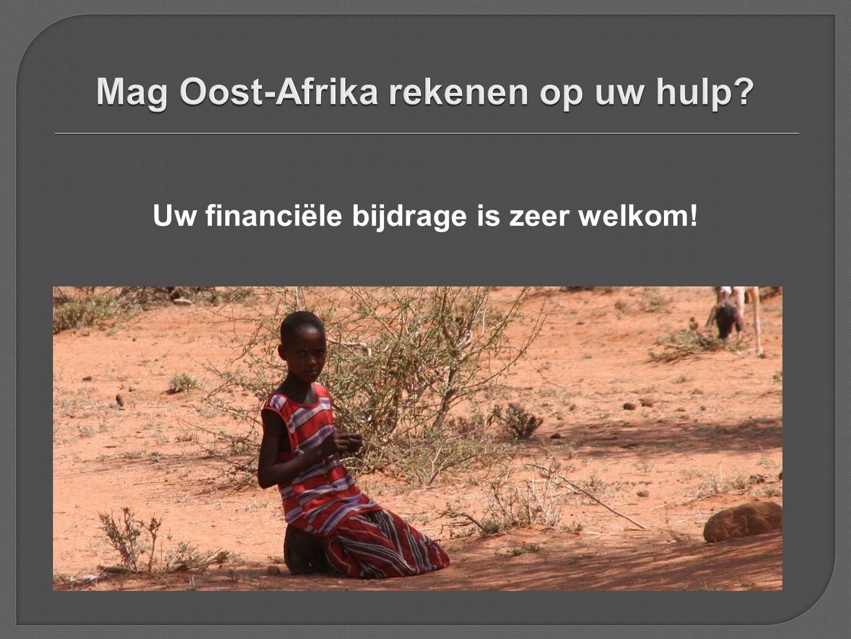 Mag Oost-Afrika rekenen op uw hulp