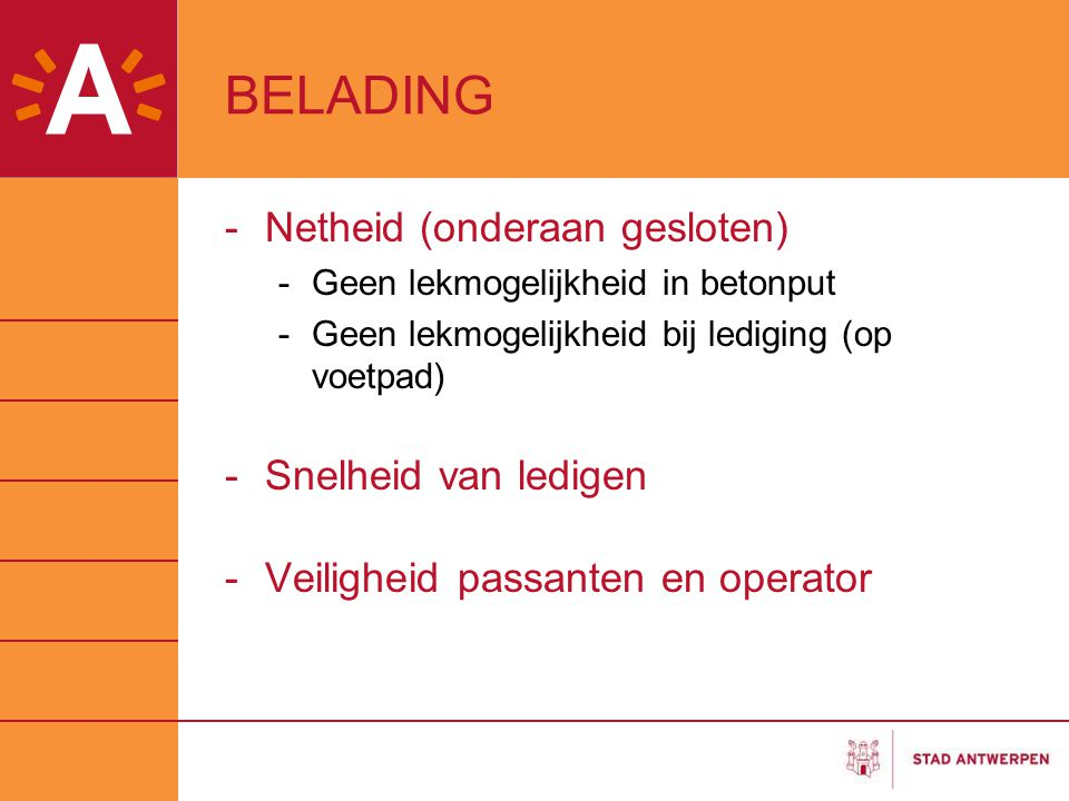 BELADING Netheid (onderaan gesloten) Snelheid van ledigen
