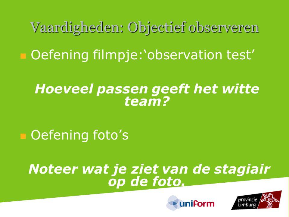 Vaardigheden: Objectief observeren