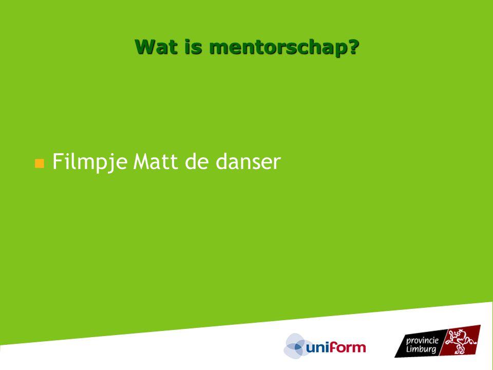 Wat is mentorschap Filmpje Matt de danser