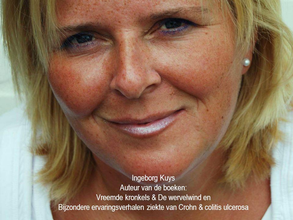Ingeborg Kuys Auteur van de boeken: Vreemde kronkels & De wervelwind en Bijzondere ervaringsverhalen ziekte van Crohn & colitis ulcerosa