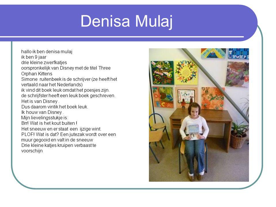 Denisa Mulaj hallo ik ben denisa mulaj ik ben 9 jaar