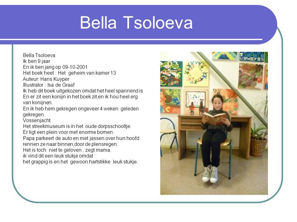 Bella Tsoloeva Bella Tsoloeva Ik ben 9 jaar