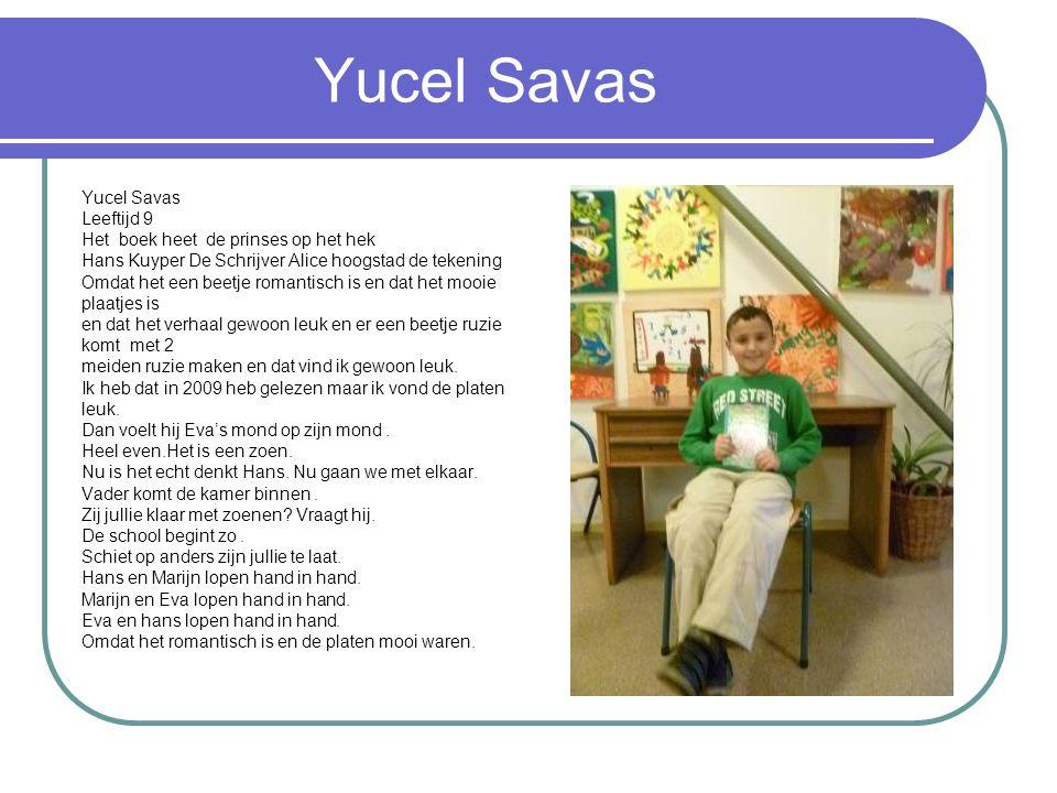 Yucel Savas Yucel Savas Leeftijd 9 Het boek heet de prinses op het hek