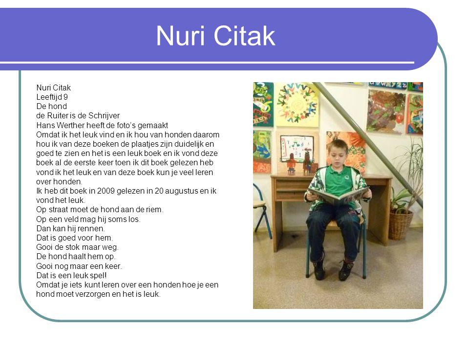 Nuri Citak Nuri Citak Leeftijd 9 De hond de Ruiter is de Schrijver
