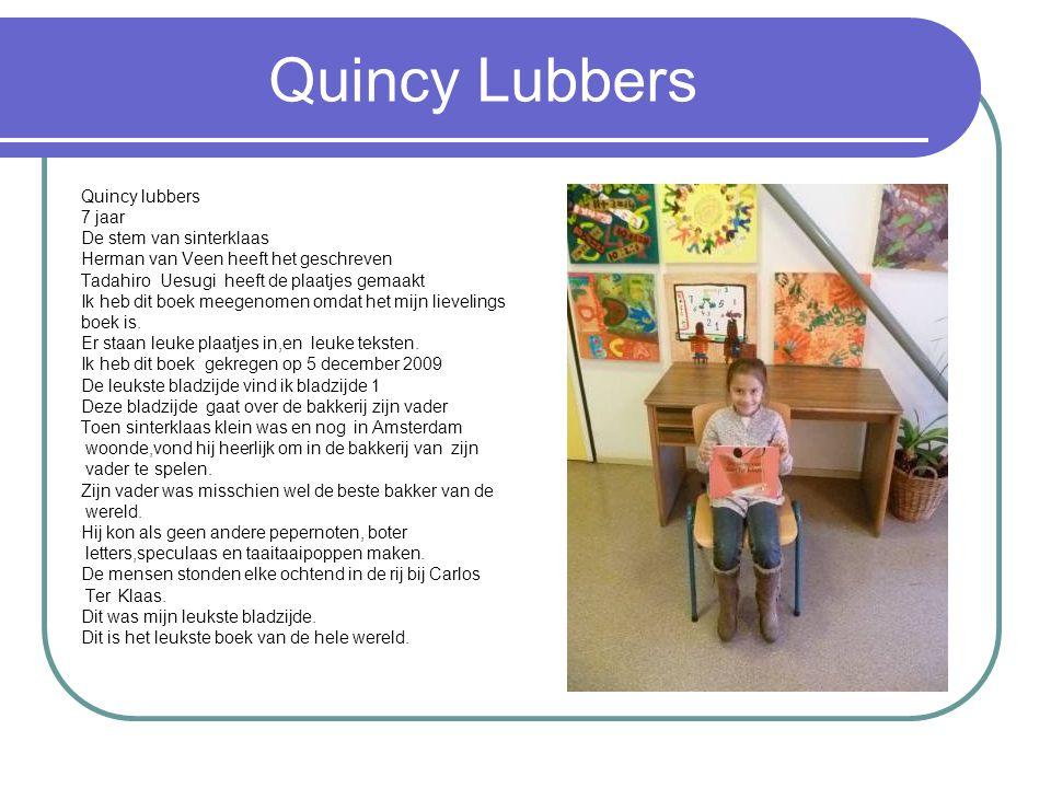 Quincy Lubbers Quincy lubbers 7 jaar De stem van sinterklaas