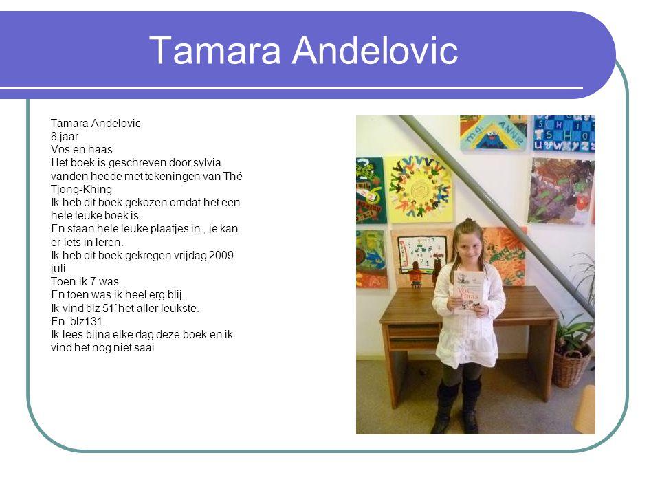 Tamara Andelovic Tamara Andelovic 8 jaar Vos en haas