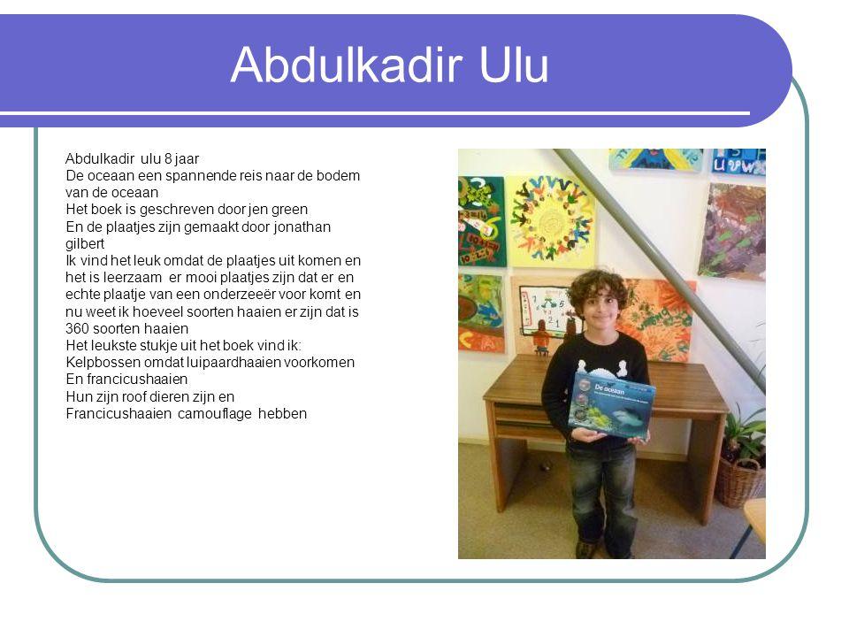 Abdulkadir Ulu Abdulkadir ulu 8 jaar
