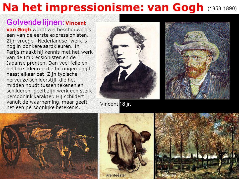 Na het impressionisme: van Gogh