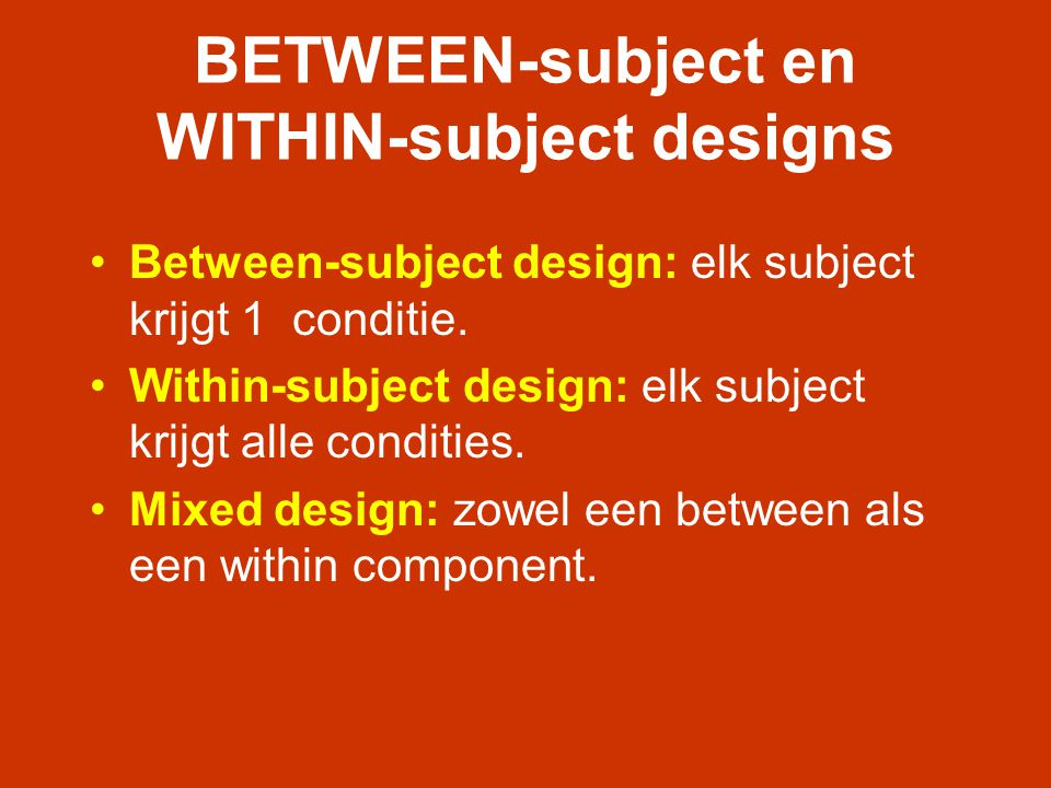 BETWEEN-subject en WITHIN-subject designs