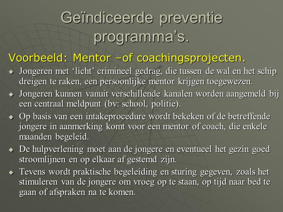 Geïndiceerde preventie programma's.