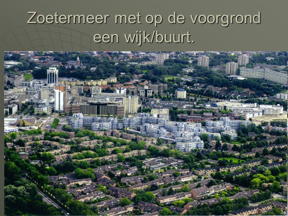 Zoetermeer met op de voorgrond een wijk/buurt.