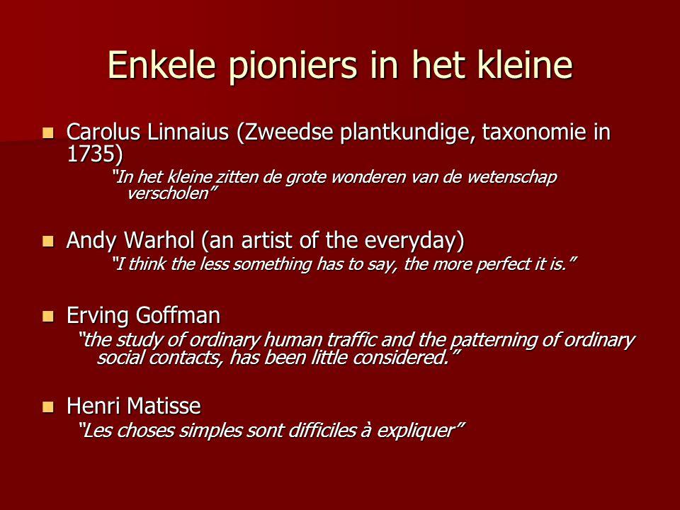 Enkele pioniers in het kleine