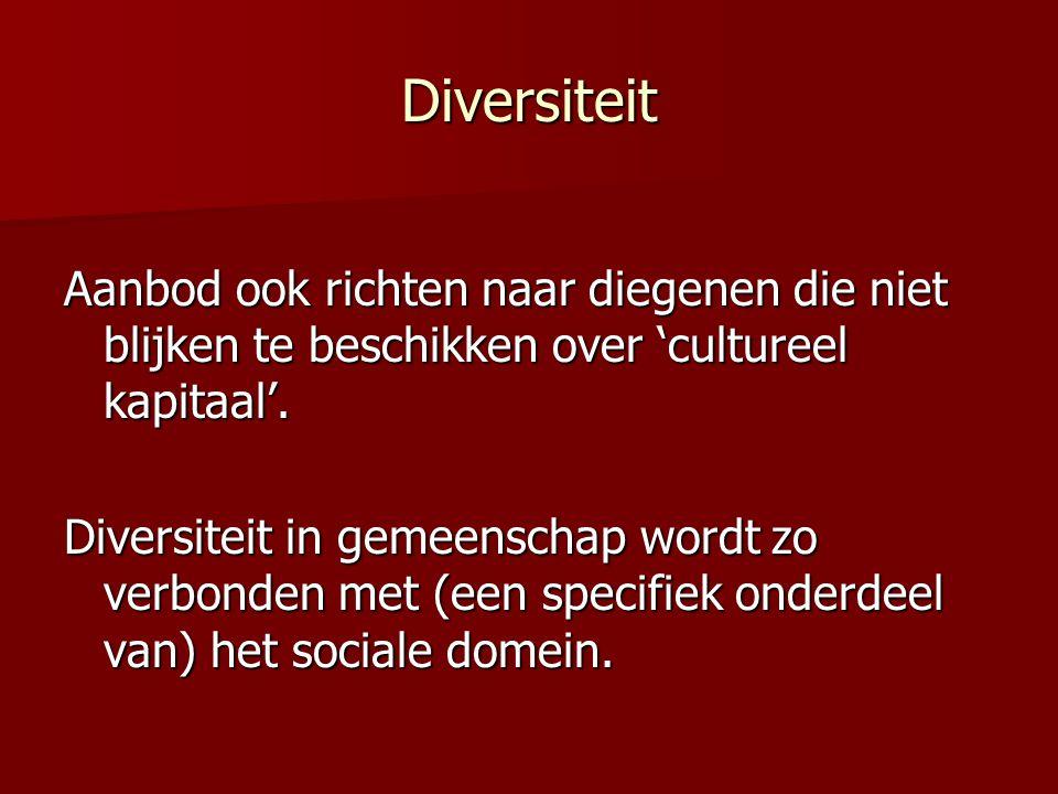 Diversiteit Aanbod ook richten naar diegenen die niet blijken te beschikken over 'cultureel kapitaal'.