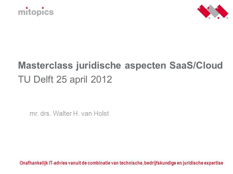 Masterclass juridische aspecten SaaS/Cloud TU Delft 25 april 2012