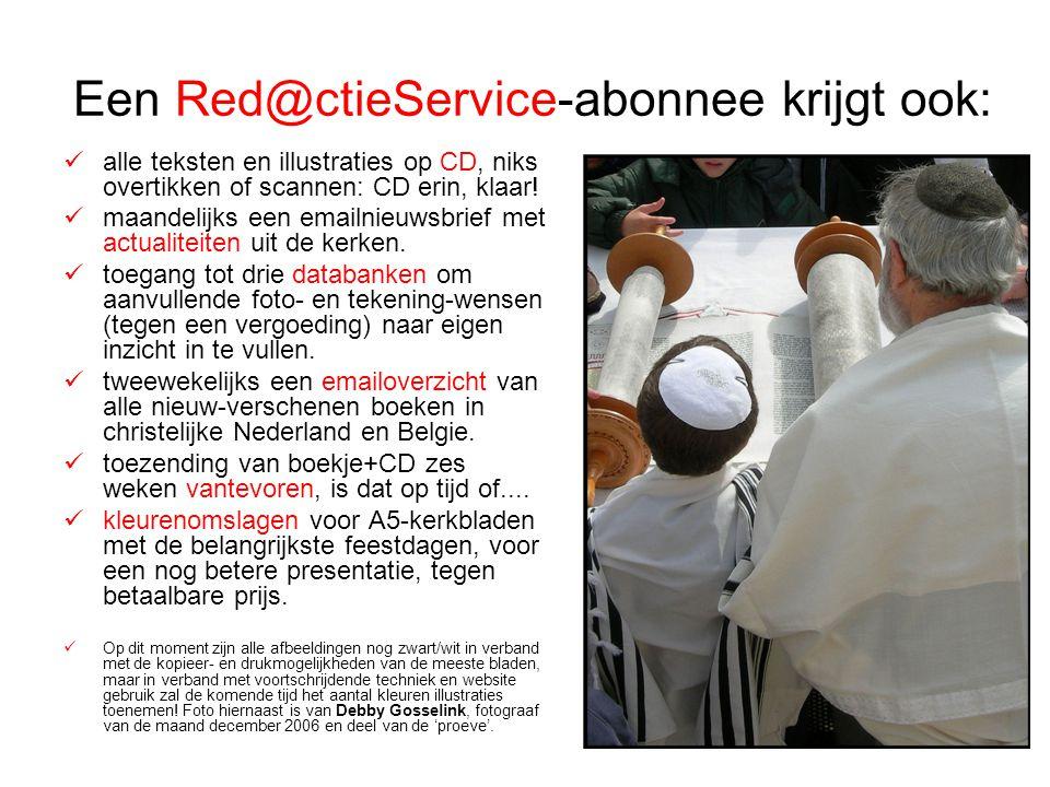 Een Red@ctieService-abonnee krijgt ook: