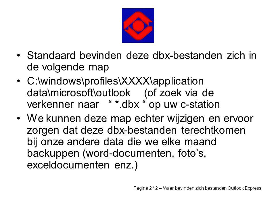 Standaard bevinden deze dbx-bestanden zich in de volgende map