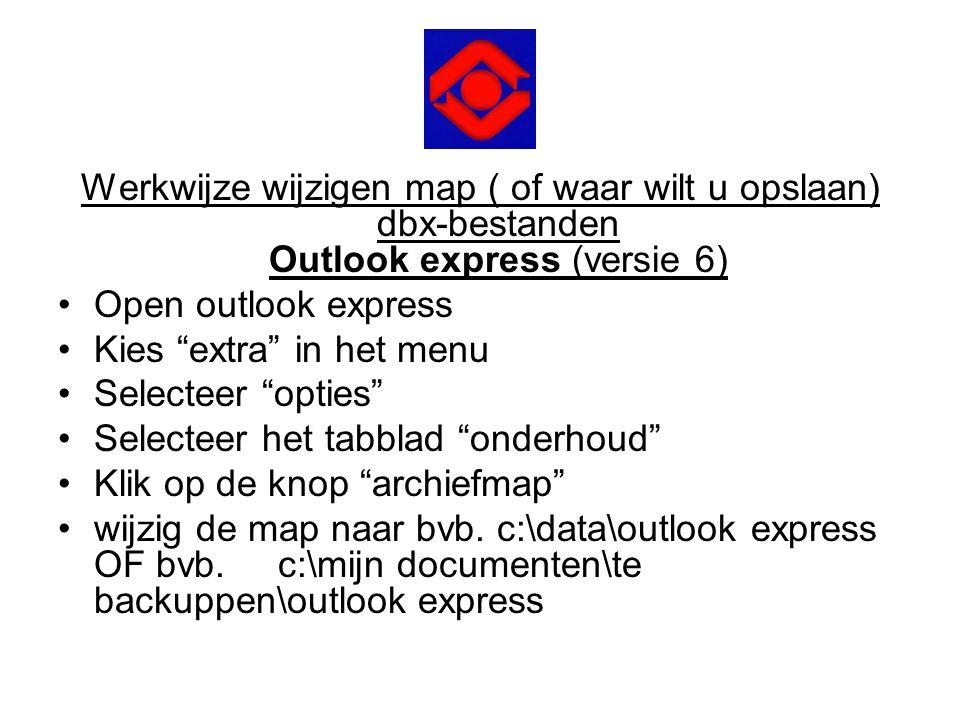 Werkwijze wijzigen map ( of waar wilt u opslaan) dbx-bestanden Outlook express (versie 6)