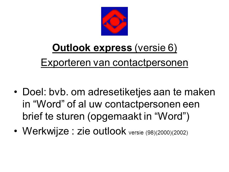 Outlook express (versie 6) Exporteren van contactpersonen