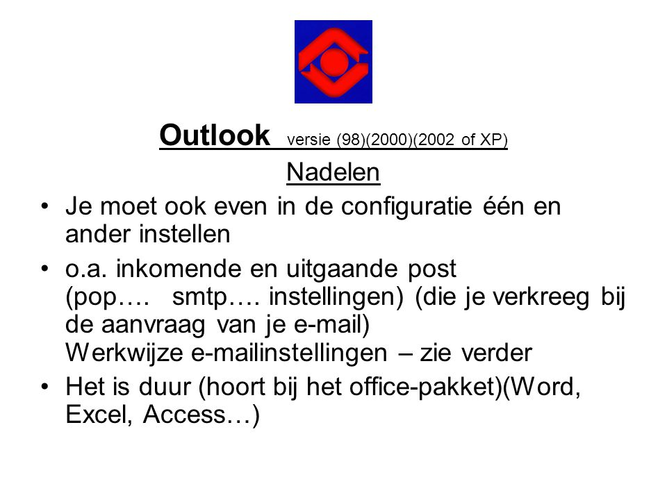 Outlook versie (98)(2000)(2002 of XP)