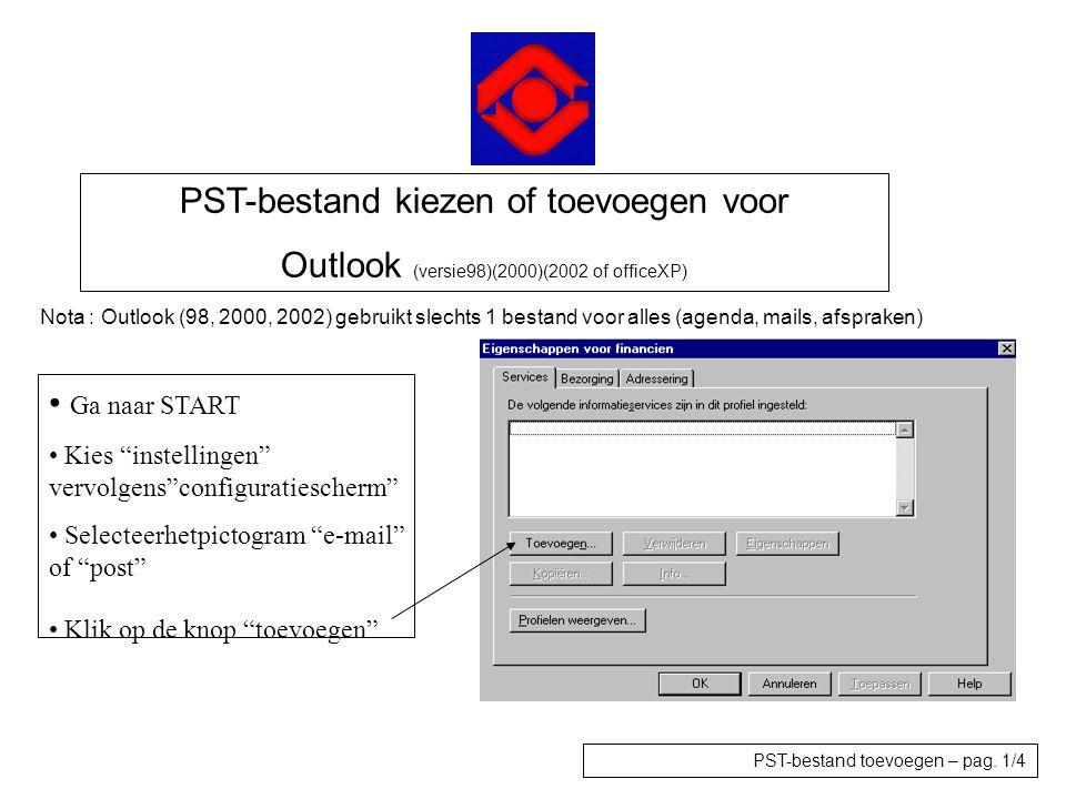 PST-bestand kiezen of toevoegen voor