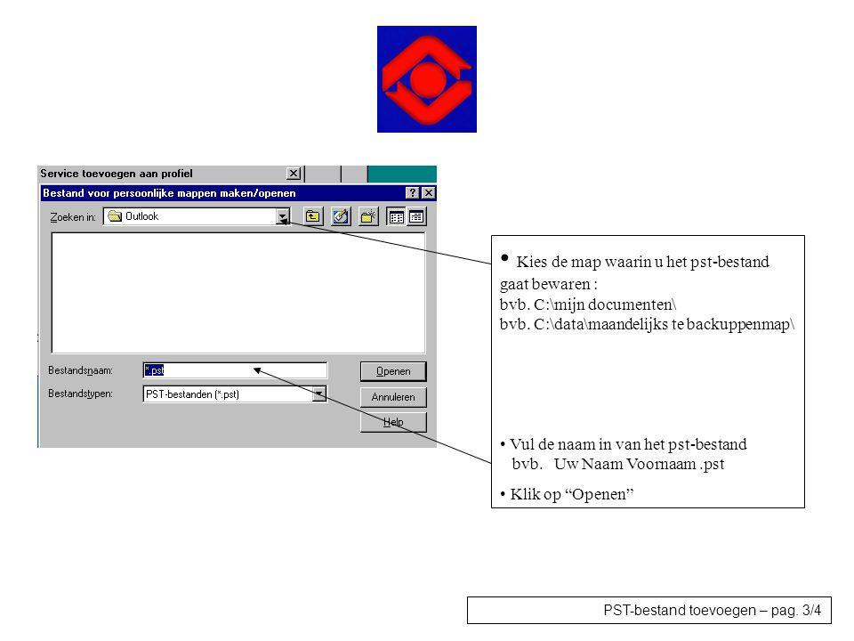 Kies de map waarin u het pst-bestand gaat bewaren : bvb