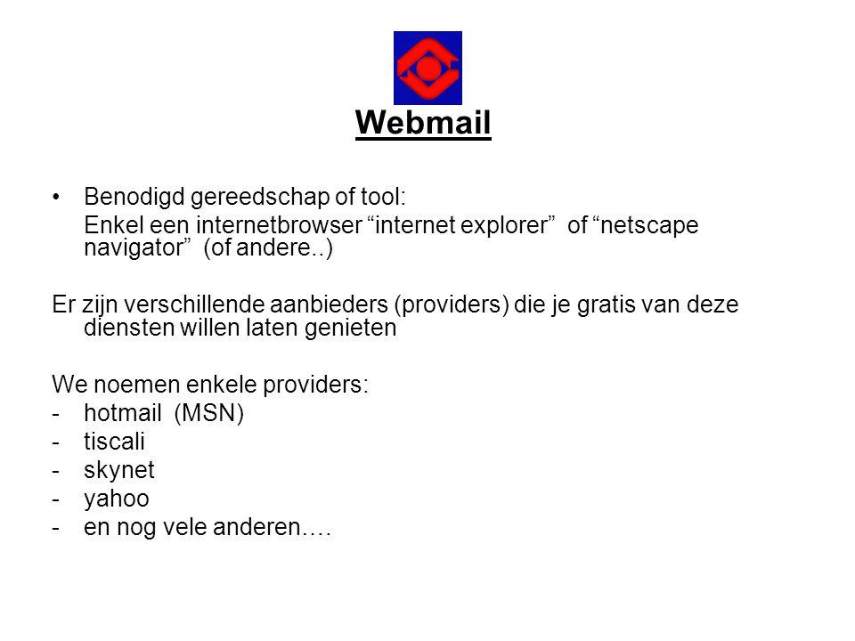 Webmail Benodigd gereedschap of tool: