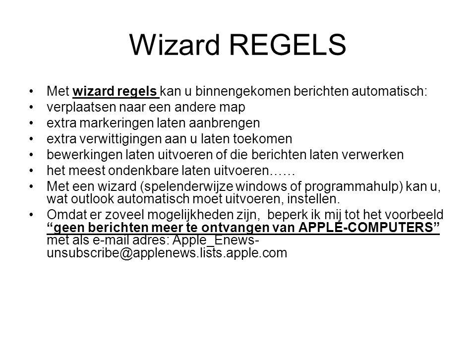 Wizard REGELS Met wizard regels kan u binnengekomen berichten automatisch: verplaatsen naar een andere map.