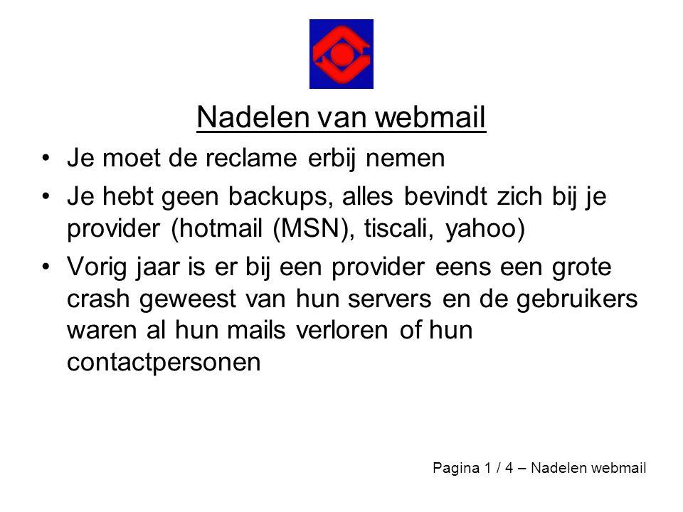 Nadelen van webmail Je moet de reclame erbij nemen