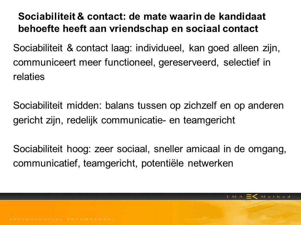 Sociabiliteit & contact: de mate waarin de kandidaat behoefte heeft aan vriendschap en sociaal contact