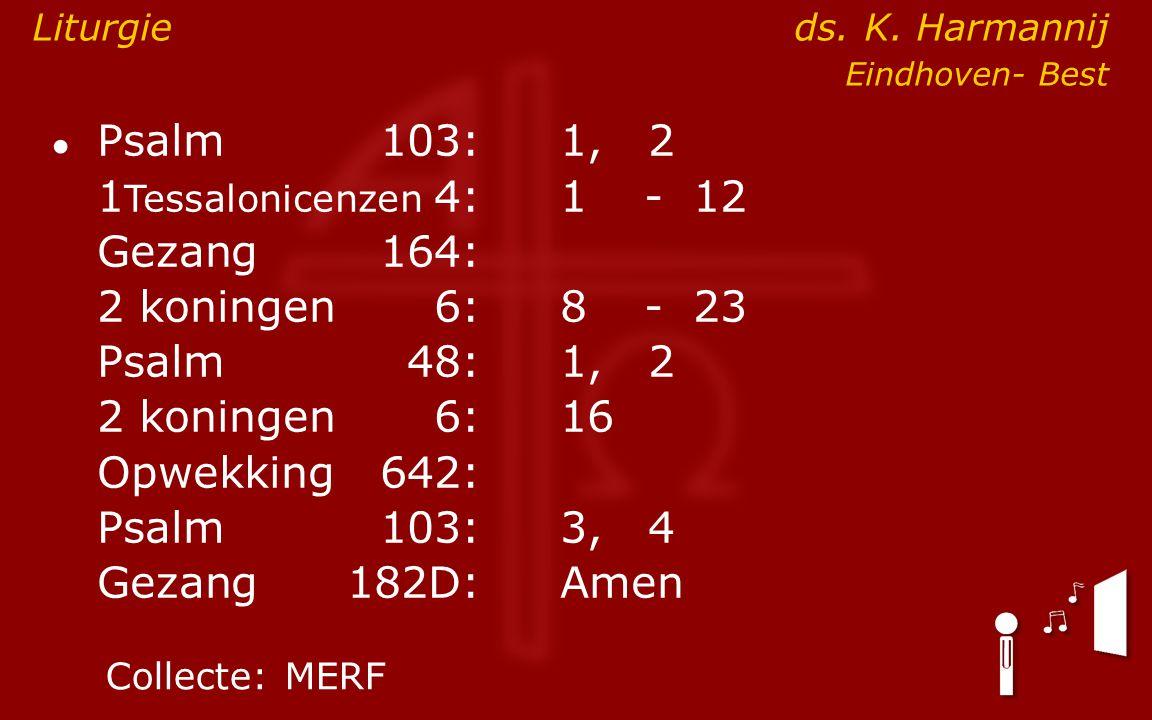 1Tessalonicenzen 4: 1 - 12 Gezang 164: 2 koningen 6: 8 - 23