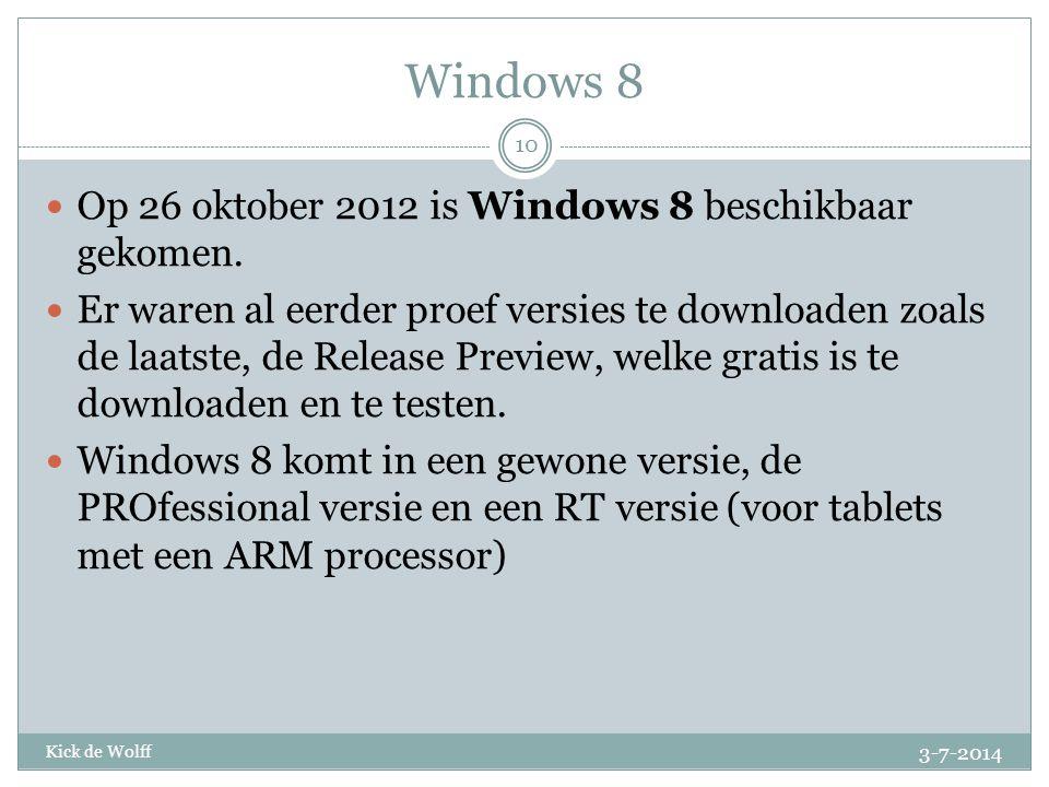Windows 8 Op 26 oktober 2012 is Windows 8 beschikbaar gekomen.