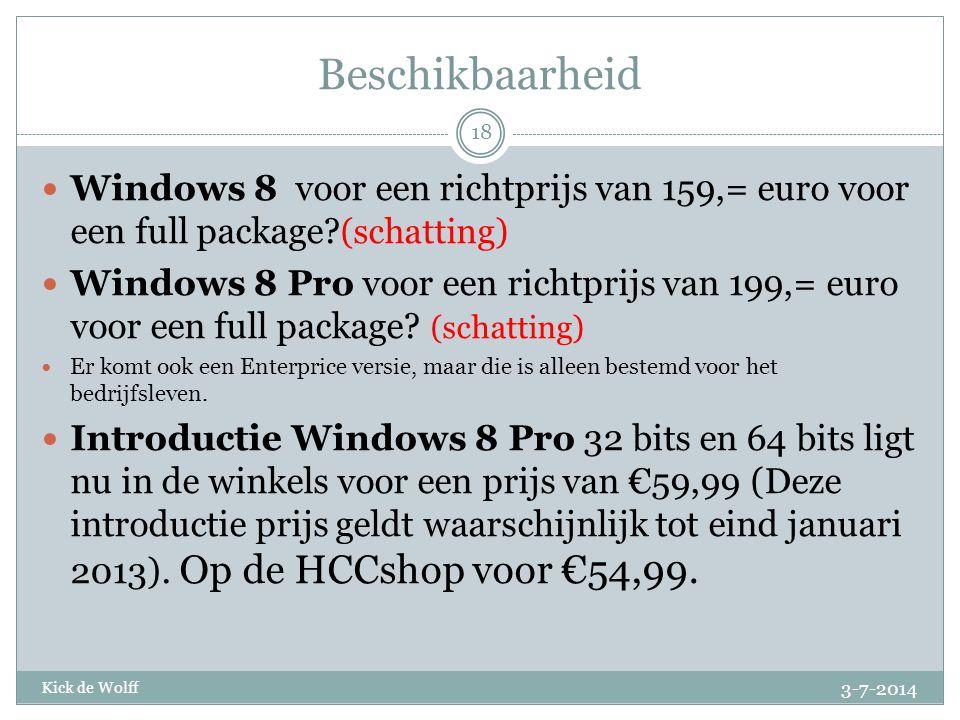 Beschikbaarheid Windows 8 voor een richtprijs van 159,= euro voor een full package (schatting)