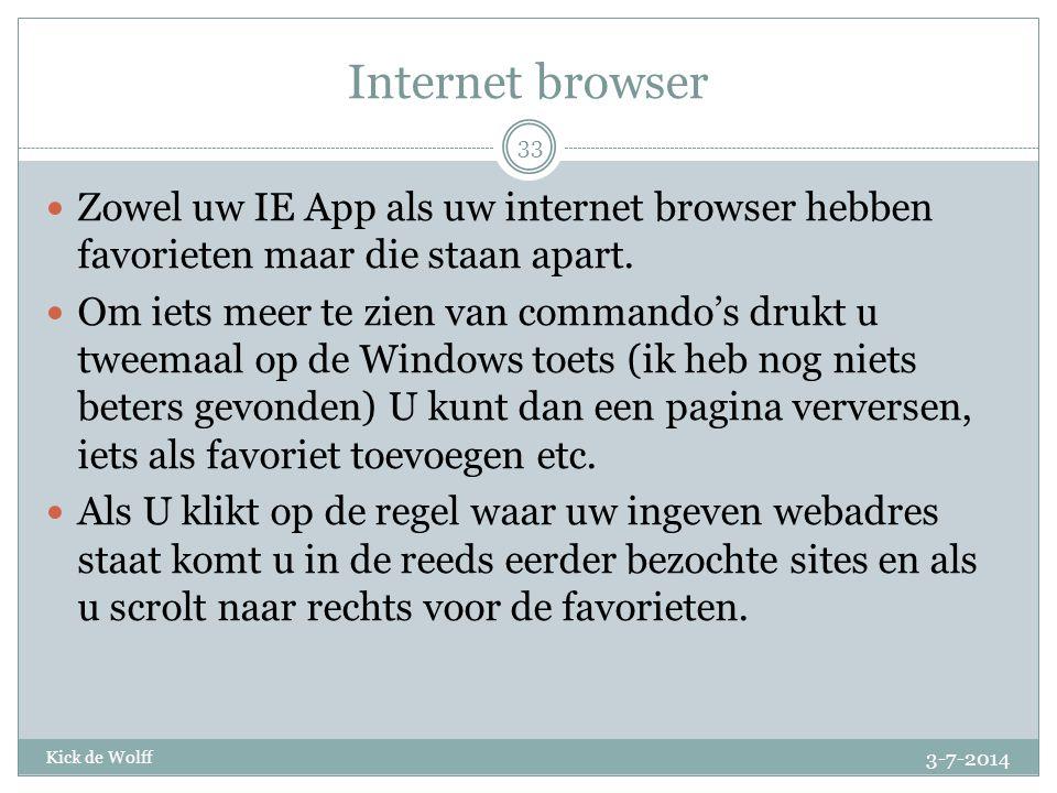 Internet browser Zowel uw IE App als uw internet browser hebben favorieten maar die staan apart.