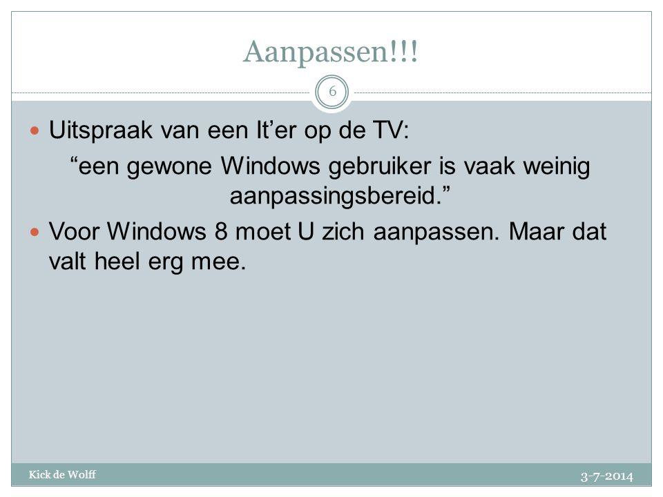 een gewone Windows gebruiker is vaak weinig aanpassingsbereid.