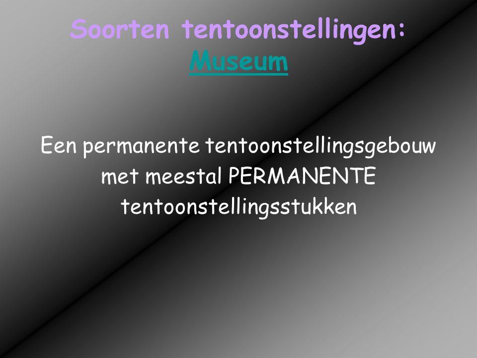 Soorten tentoonstellingen: Museum
