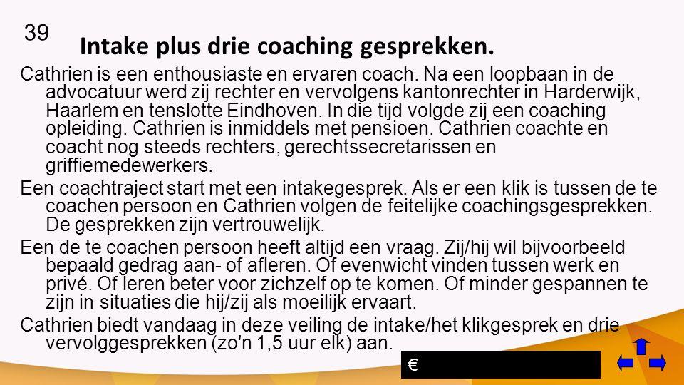 Intake plus drie coaching gesprekken.
