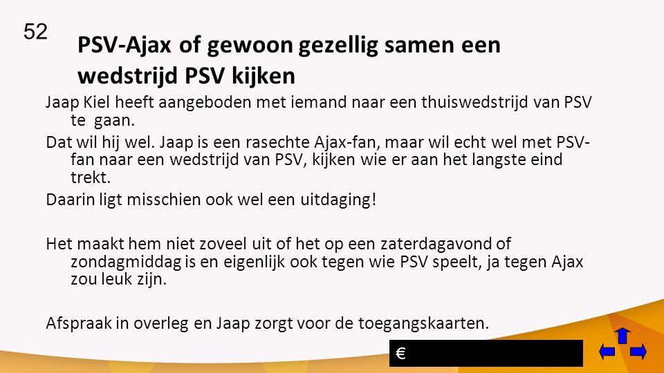 PSV-Ajax of gewoon gezellig samen een wedstrijd PSV kijken